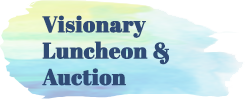 Join us at our Visionary Luncheon and Auction